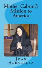 Mother Cabrini's Mission to America