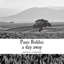 Paso Robles a Day Away