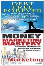 Debt Free Forever & Money Marketing Mastery
