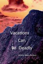 Vacations Can Be Deadly