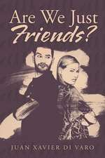 Are We Just Friends?