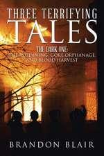 Three Terrifying Tales