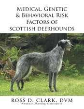 Medical, Genetic & Behavioral Risk Factors of Scottish Deerhounds