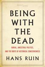 Being with the Dead