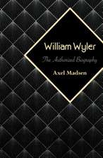 William Wyler:  The Authorized Biography