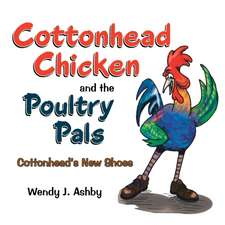 Cottonhead Chicken and the Poultry Pals