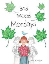 Bad Mood Mondays