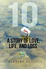 10 - A Story of Love, Life, and Loss