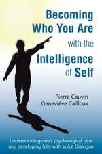 Becoming Who You Are with the Intelligence of Self