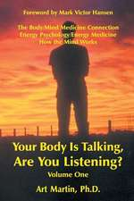 Your Body Is Talking Are You Listening? Volume One