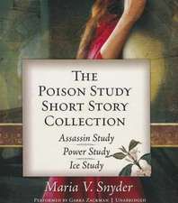 The Poison Study Short Story Collection:  Assassin Study, Power Study, Ice Study