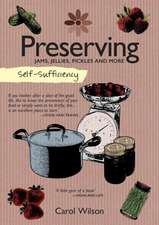 Self-Sufficiency:  Jams, Jellies, Pickles and More