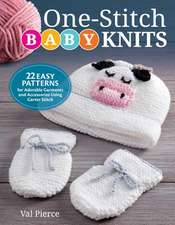 One-Stitch Baby Knits: 22 Easy Patterns for Adorable Garments and Accessories Using Garter Stitch
