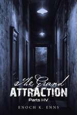 The Grand Attraction: Parts I-IV