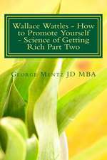 Wallace Wattles - How to Promote Yourself - Science of Getting Rich Part Two