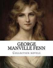 George Manville Fenn, Collection Novels