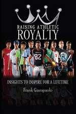 Raising Athletic Royalty