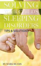 Solving Your Child's Sleeping Disorders
