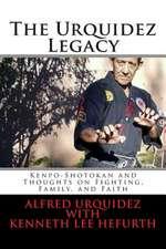 The Urquidez Legacy
