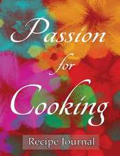 Passion for Cooking Recipe Journal