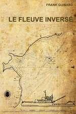 Le Fleuve Inverse