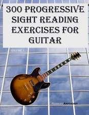 300 Progressive Sight Reading Exercises for Guitar