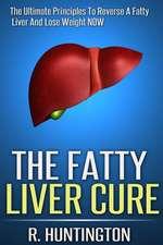 The Fatty Liver Cure