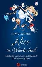 Alice Im Wunderland. Vollstandig Uberarbeitet Und Illustriert