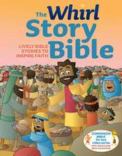 The Whirl Story Bible:  Lively Bible Stories to Inspire Faith
