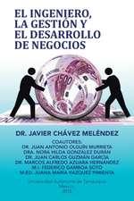 El Ingeniero, La Gestion y El Desarrollo de Negocios:  Venancio y Otros Relatos