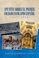 Apuntes Sobre El Primer Colegio Escolapio Espanol (1677-2014):  Curso Comprensivo de Liberacion Para Lideres y Pastores