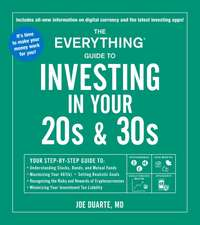 The Everything Guide to Investing in Your 20s & 30s: Your Step-by-Step Guide to: * Understanding Stocks, Bonds, and Mutual Funds * Maximizing Your 401(k) * Setting Realistic Goals * Recognizing the Risks and Rewards of Cryptocurrencies * Minimizing Your Investment Tax Liability