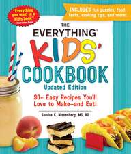 The Everything Kids' Cookbook, Updated Edition: 90+ Easy Recipes You'll Love to Make—and Eat!