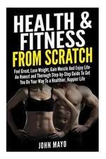 Health & Fitness from Scratch