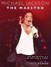 Michael Jackson the Maestro the Definitive A-Z Volume II - K-Z