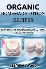 Organic Homemade Lotion Recipes