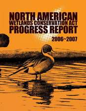 North American Wetlands Conservation ACT Progress Report 2006-2007