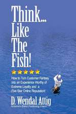 Think... Like the Fish!