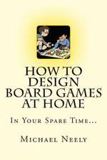 How to Design Board Games at Home in Your Spare Time