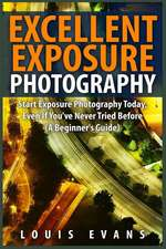 Excellent Exposure Photography