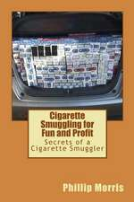Cigarette Smuggling for Fun and Profit