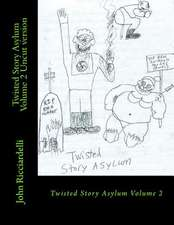 Twisted Story Asylum Volume 2