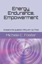 Energy, Endurance, Empowerment