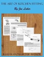 The Art of Kitchen Fitting by Joe Luker