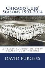 Chicago Cubs Seasons 1903-2014