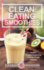 Clean Eating Smoothies