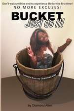 Bucket Just Do It