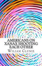 Americans on Xanax Shooting Each Other