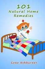 101 Natural Home Remedies