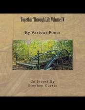 Together Through Life Volume IV